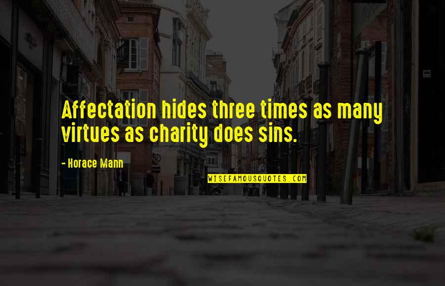 Doomed Palahniuk Quotes By Horace Mann: Affectation hides three times as many virtues as