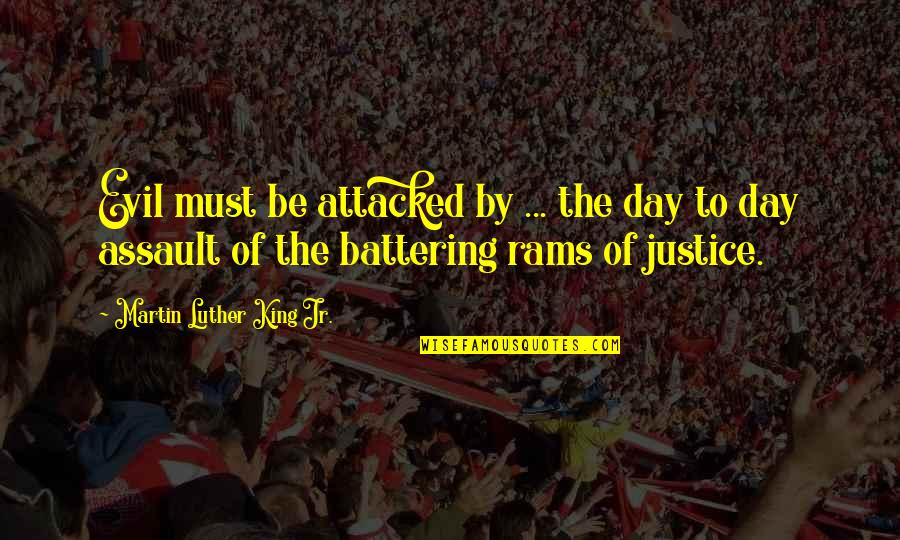 Doomed Palahniuk Quotes By Martin Luther King Jr.: Evil must be attacked by ... the day