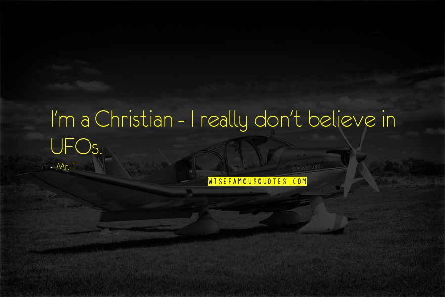 Doors Goodreads Quotes By Mr. T: I'm a Christian - I really don't believe