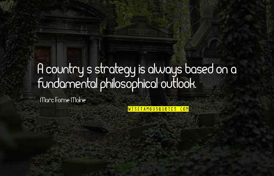 Dopiness Quotes By Marc Forne Molne: A country's strategy is always based on a
