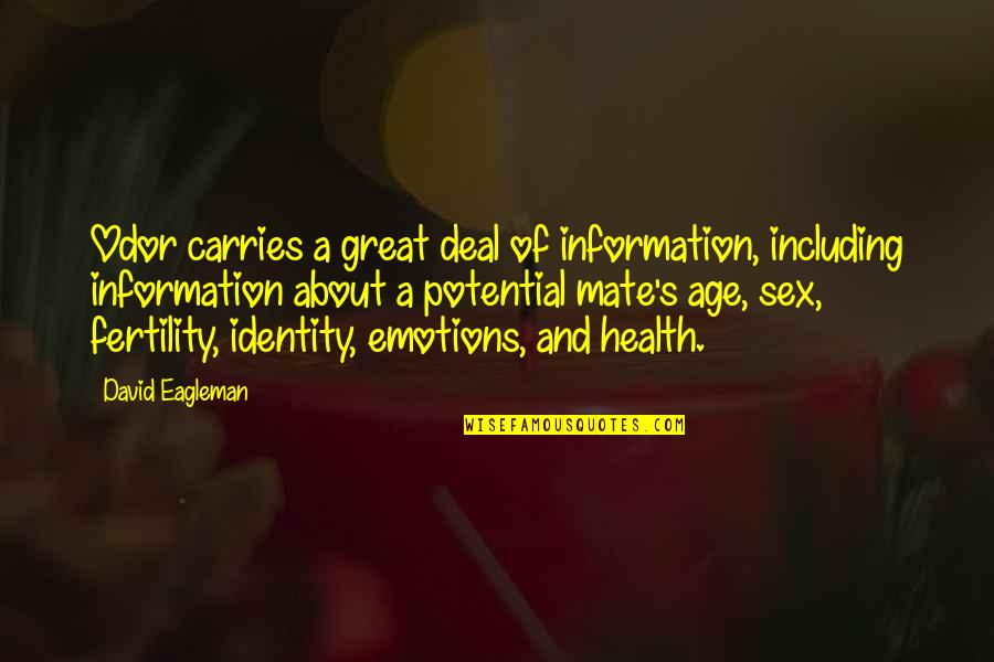 Doppels Quotes By David Eagleman: Odor carries a great deal of information, including