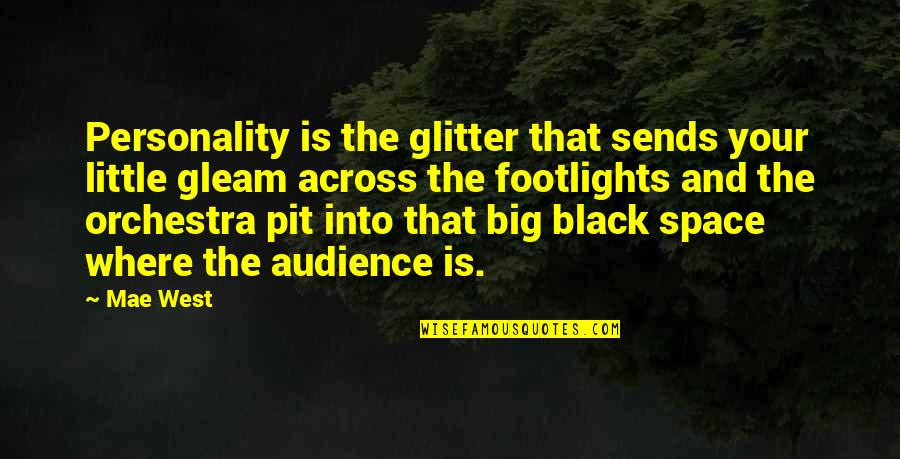 Doranne Quotes By Mae West: Personality is the glitter that sends your little
