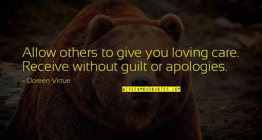 Doreen Virtue Quotes By Doreen Virtue: Allow others to give you loving care. Receive