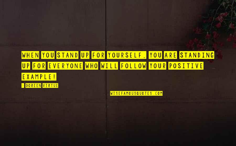 Doreen Virtue Quotes By Doreen Virtue: When you stand up for yourself, you are