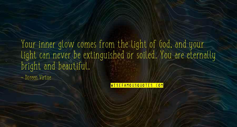 Doreen Virtue Quotes By Doreen Virtue: Your inner glow comes from the light of