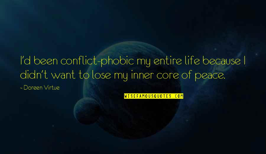 Doreen Virtue Quotes By Doreen Virtue: I'd been conflict-phobic my entire life because I