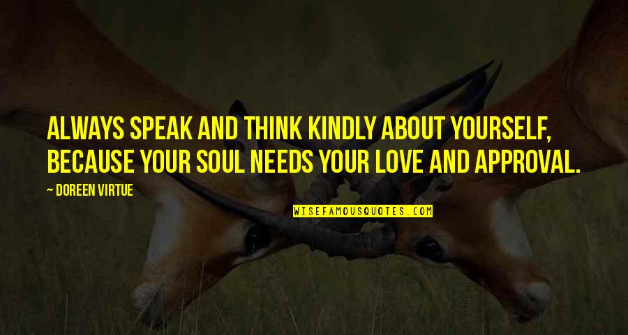 Doreen Virtue Quotes By Doreen Virtue: Always speak and think kindly about yourself, because