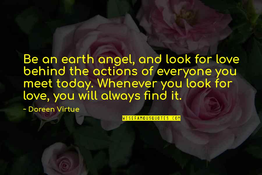 Doreen Virtue Quotes By Doreen Virtue: Be an earth angel, and look for love