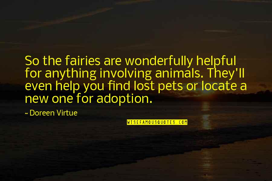 Doreen Virtue Quotes By Doreen Virtue: So the fairies are wonderfully helpful for anything