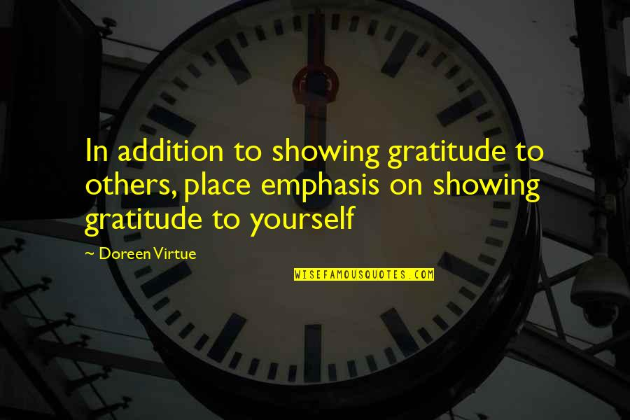 Doreen Virtue Quotes By Doreen Virtue: In addition to showing gratitude to others, place