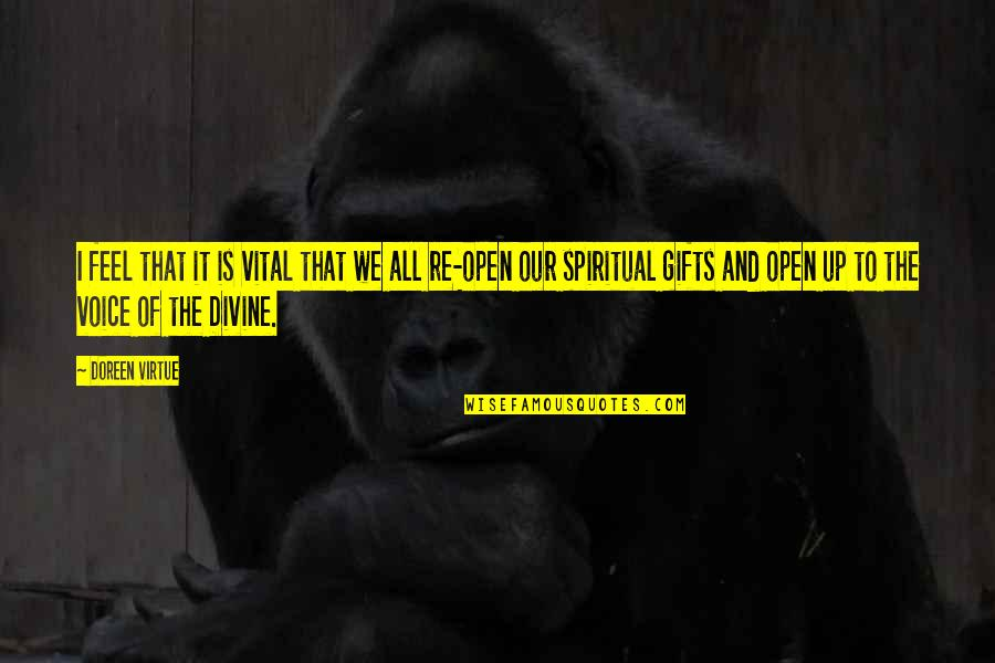 Doreen Virtue Quotes By Doreen Virtue: I feel that it is vital that we