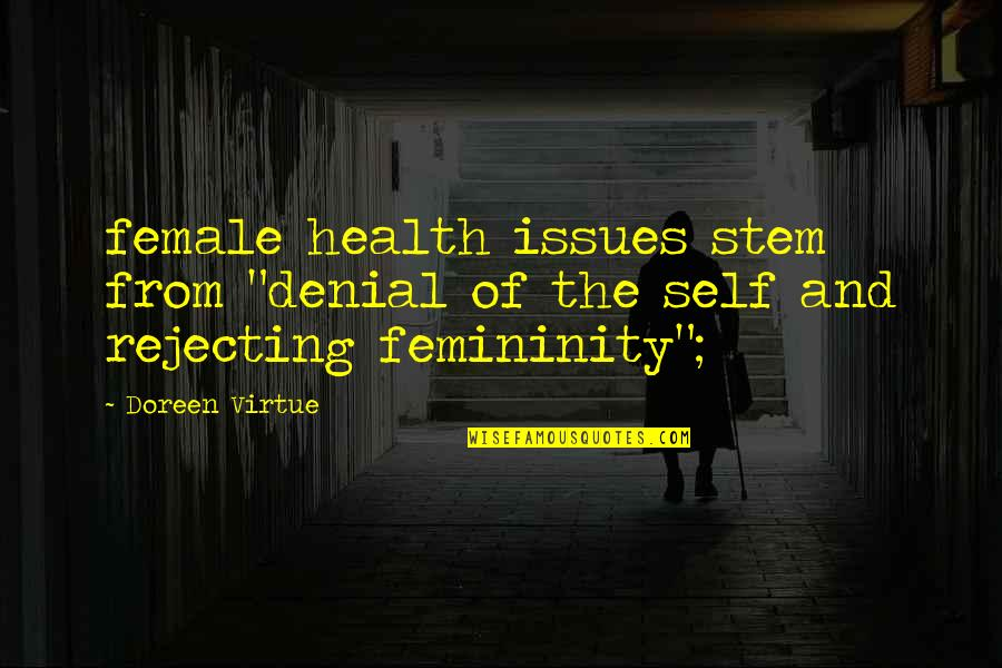 """Doreen Virtue Quotes By Doreen Virtue: female health issues stem from """"denial of the"""