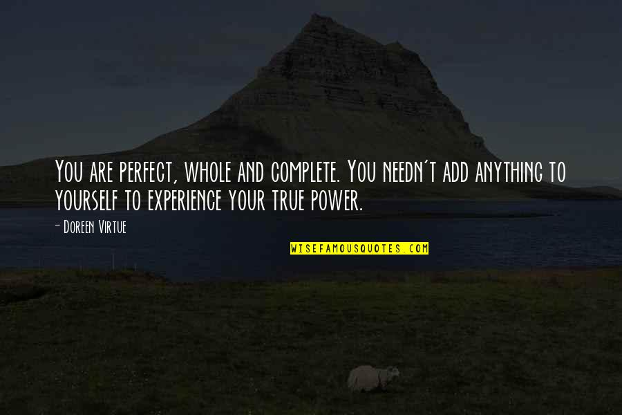 Doreen Virtue Quotes By Doreen Virtue: You are perfect, whole and complete. You needn't