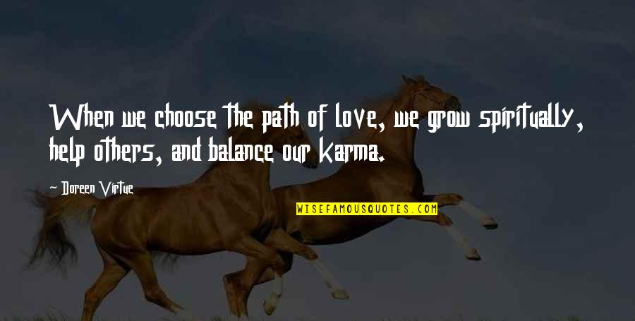 Doreen Virtue Quotes By Doreen Virtue: When we choose the path of love, we