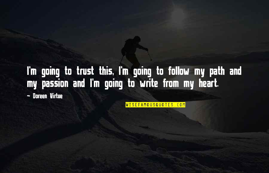 Doreen Virtue Quotes By Doreen Virtue: I'm going to trust this, I'm going to