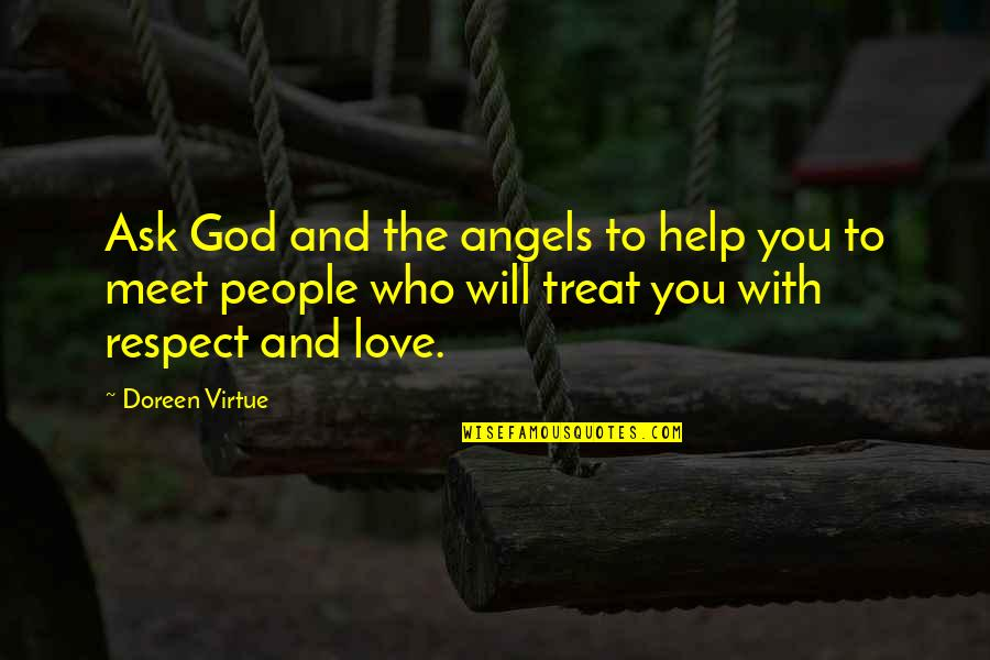 Doreen Virtue Quotes By Doreen Virtue: Ask God and the angels to help you