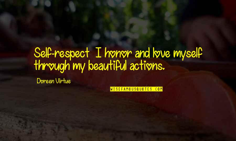 Doreen Virtue Quotes By Doreen Virtue: Self-respect I honor and love myself through my