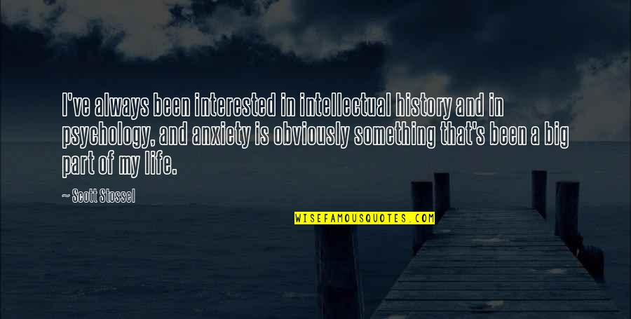 Dorie Miller Quotes By Scott Stossel: I've always been interested in intellectual history and