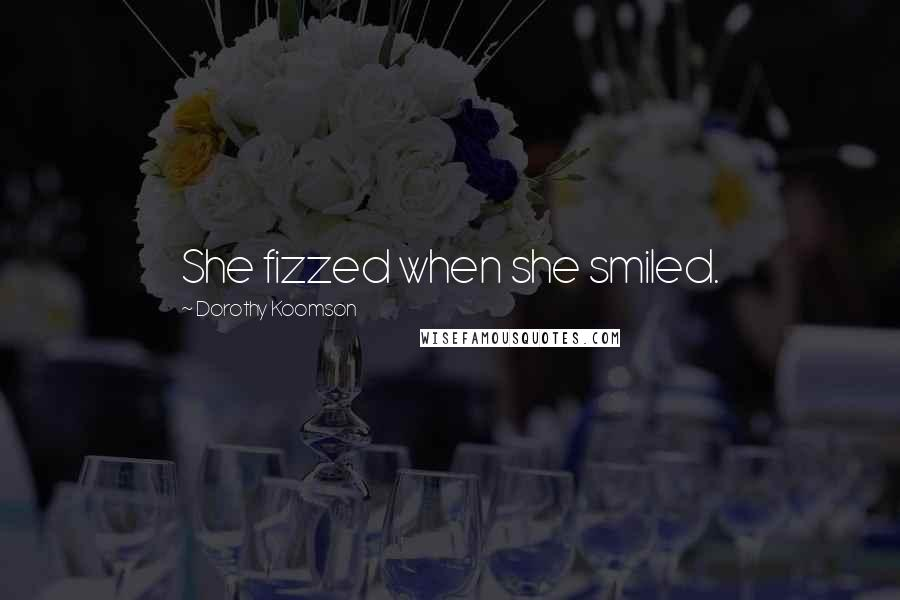 Dorothy Koomson quotes: She fizzed when she smiled.