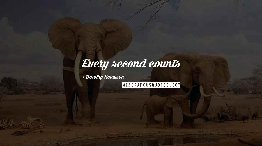 Dorothy Koomson quotes: Every second counts