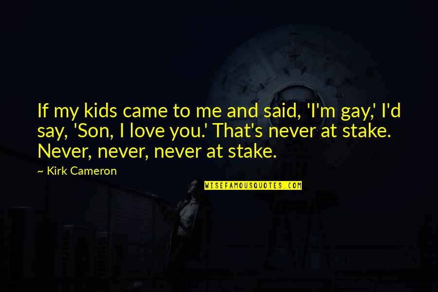 Dos Bat Escape Double Quotes By Kirk Cameron: If my kids came to me and said,