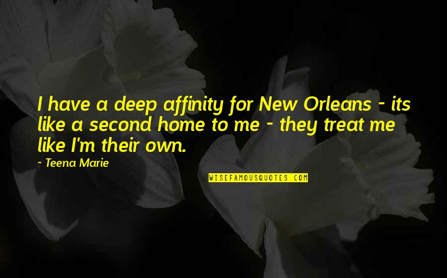 Dosbox Quotes By Teena Marie: I have a deep affinity for New Orleans