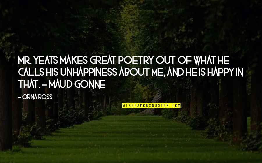 Dot Hack Quotes By Orna Ross: Mr. Yeats makes great poetry out of what