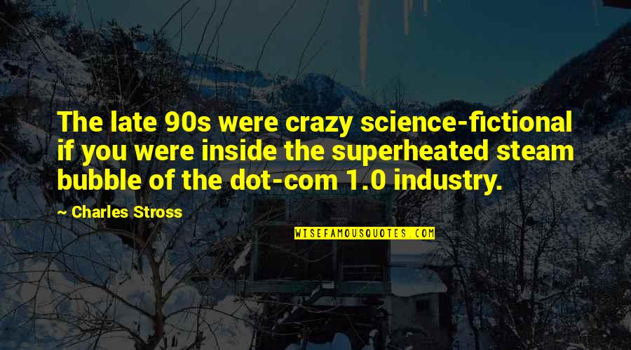 Dot Inside Quotes By Charles Stross: The late 90s were crazy science-fictional if you