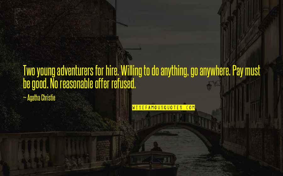 Dother Quotes By Agatha Christie: Two young adventurers for hire. Willing to do