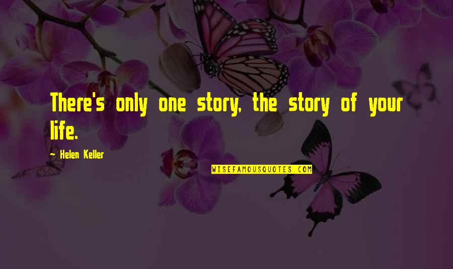 Double Dragon Neon Quotes By Helen Keller: There's only one story, the story of your