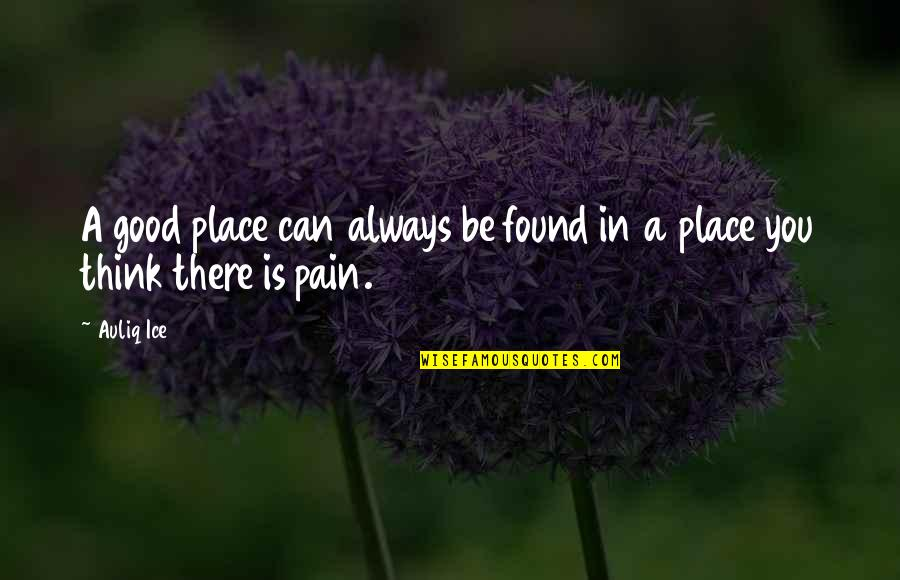 Doubt And Success Quotes By Auliq Ice: A good place can always be found in