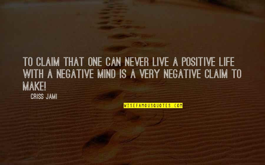 Doubt And Success Quotes By Criss Jami: To claim that one can never live a