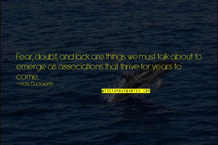 Doubt And Success Quotes By Holly Duckworth: Fear, doubt, and lack are things we must