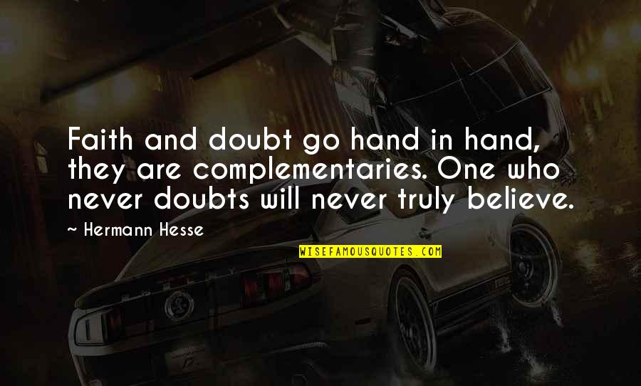 Doubts And Faith Quotes By Hermann Hesse: Faith and doubt go hand in hand, they