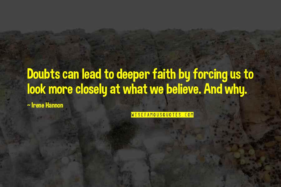 Doubts And Faith Quotes By Irene Hannon: Doubts can lead to deeper faith by forcing