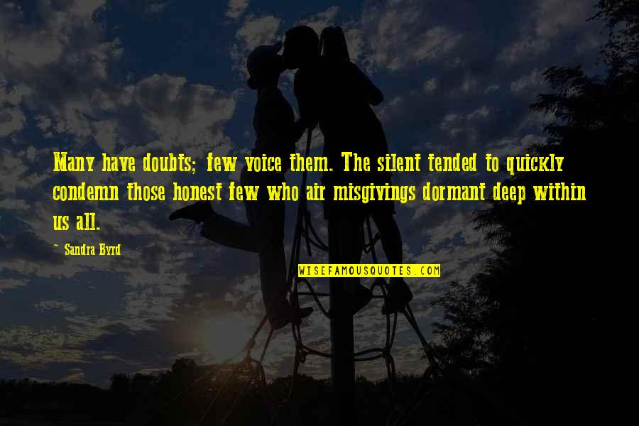 Doubts And Faith Quotes By Sandra Byrd: Many have doubts; few voice them. The silent