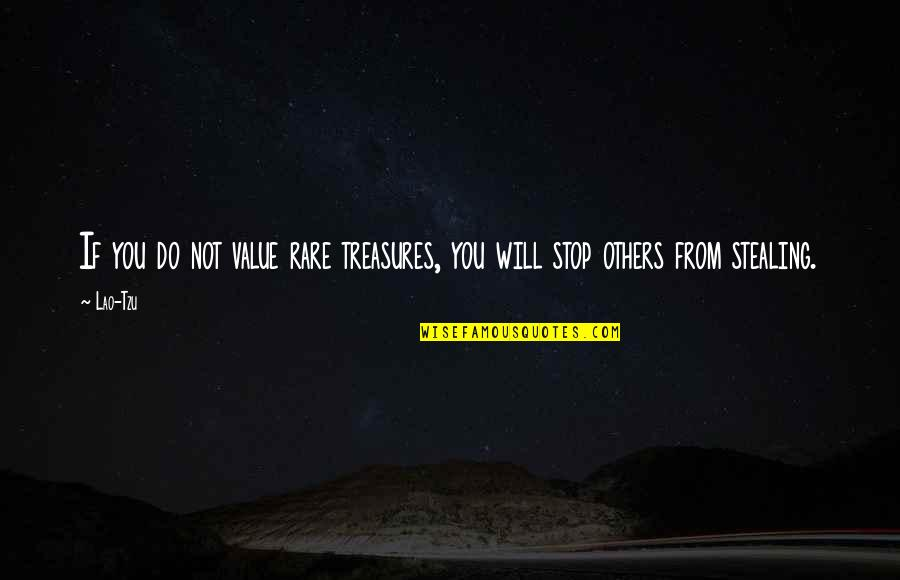 Doug Nickelodeon Quotes By Lao-Tzu: If you do not value rare treasures, you