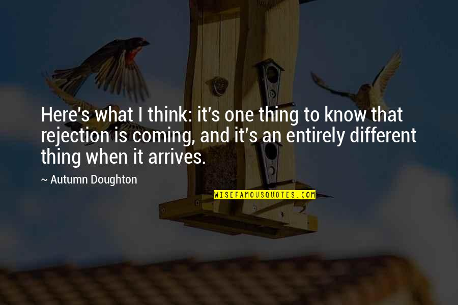 Doughton Quotes By Autumn Doughton: Here's what I think: it's one thing to
