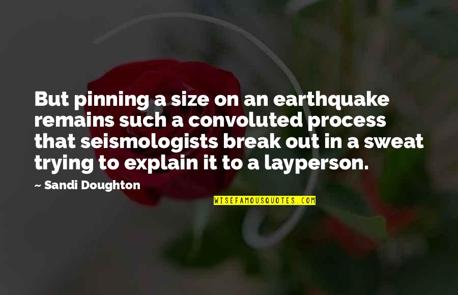 Doughton Quotes By Sandi Doughton: But pinning a size on an earthquake remains