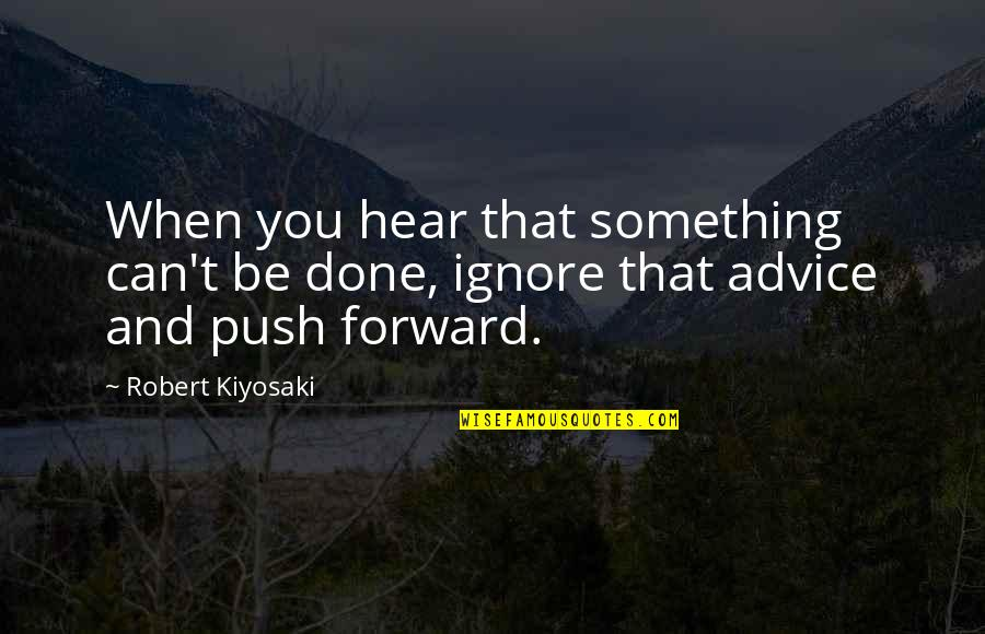 Dougie Freedman Quotes By Robert Kiyosaki: When you hear that something can't be done,