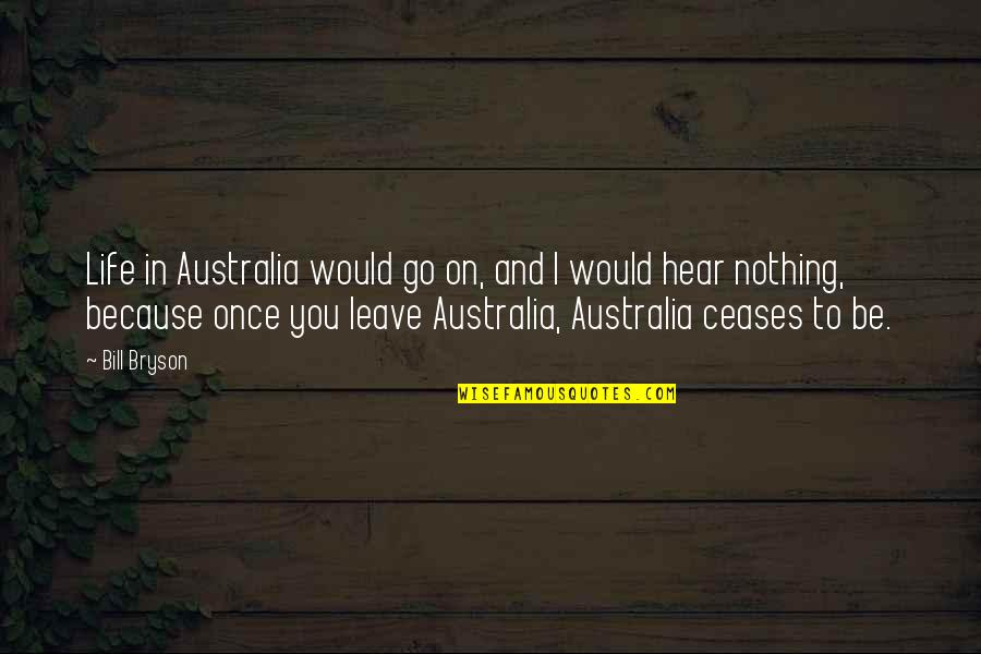 Douhet Quotes By Bill Bryson: Life in Australia would go on, and I