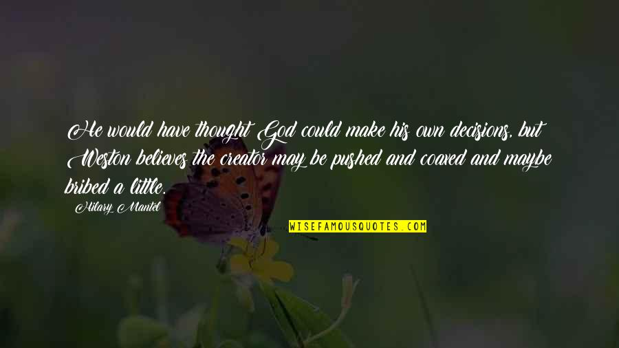 Douhet Quotes By Hilary Mantel: He would have thought God could make his