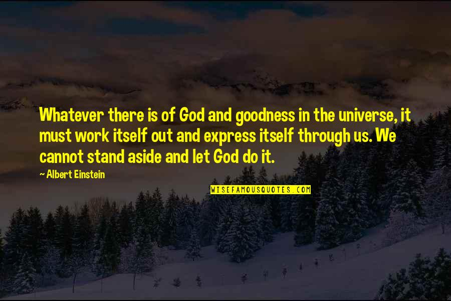 Download Branham Quotes By Albert Einstein: Whatever there is of God and goodness in