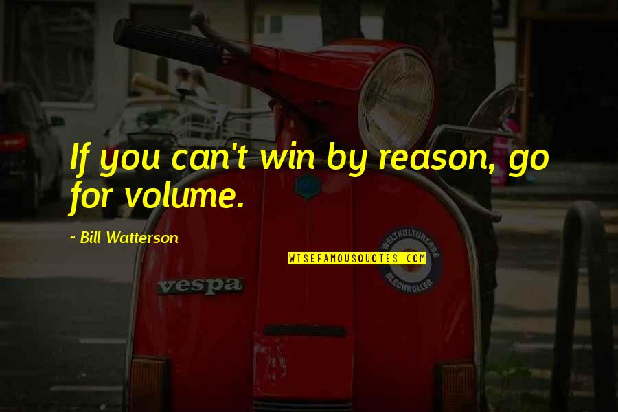 Download Branham Quotes By Bill Watterson: If you can't win by reason, go for