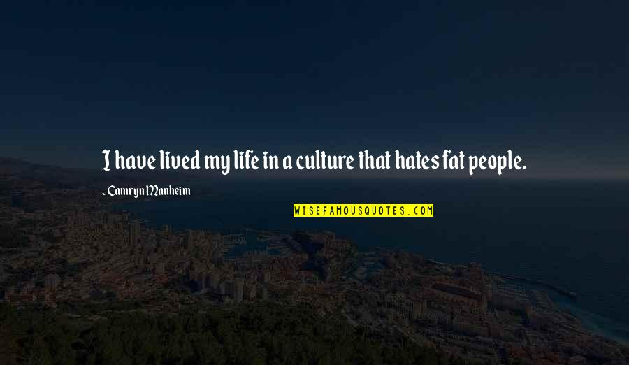Download Branham Quotes By Camryn Manheim: I have lived my life in a culture