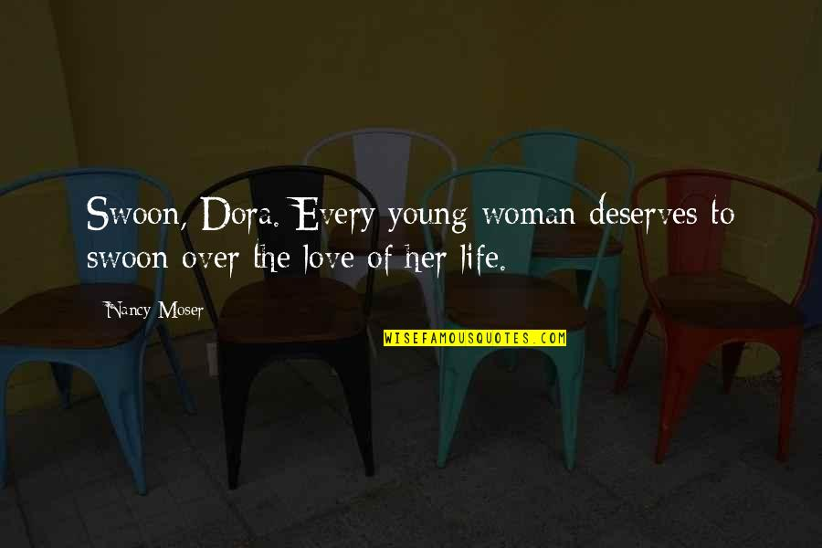 Download Branham Quotes By Nancy Moser: Swoon, Dora. Every young woman deserves to swoon