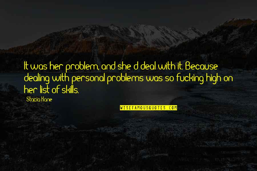 Downside Ghosts Quotes By Stacia Kane: It was her problem, and she'd deal with