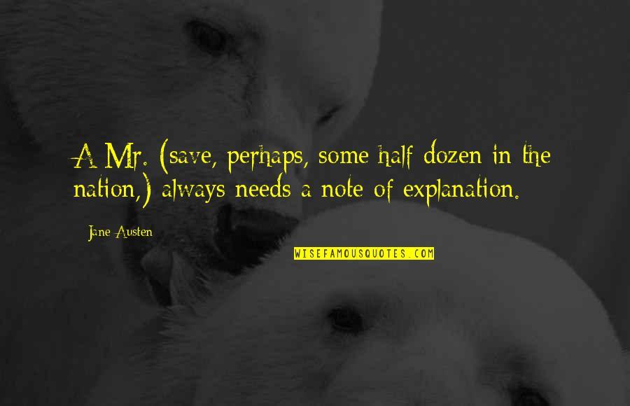 Dozen Quotes By Jane Austen: A Mr. (save, perhaps, some half dozen in