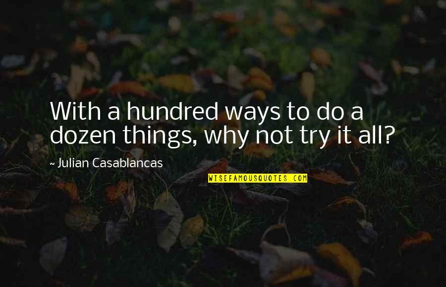 Dozen Quotes By Julian Casablancas: With a hundred ways to do a dozen