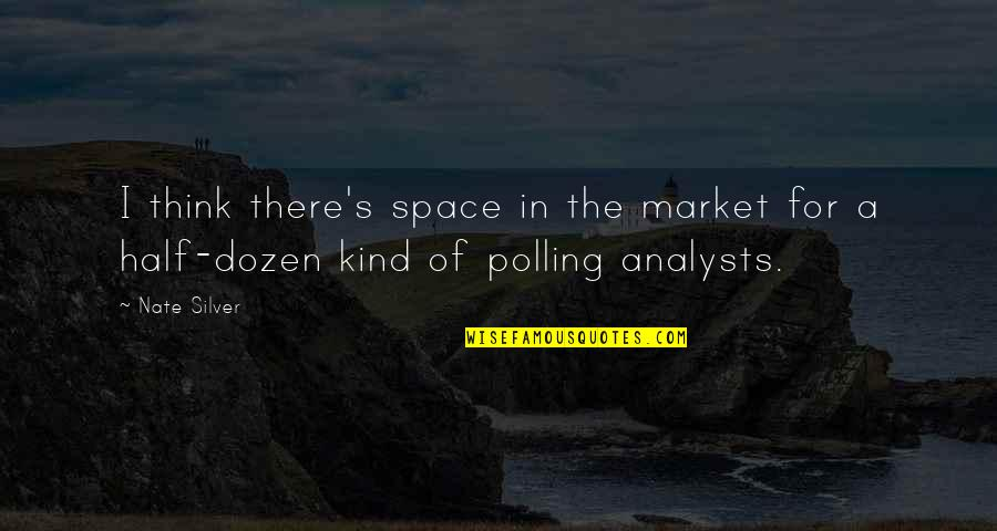 Dozen Quotes By Nate Silver: I think there's space in the market for